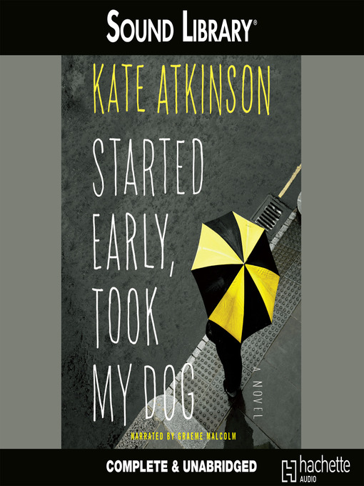 Title details for Started Early, Took My Dog by Kate Atkinson - Available